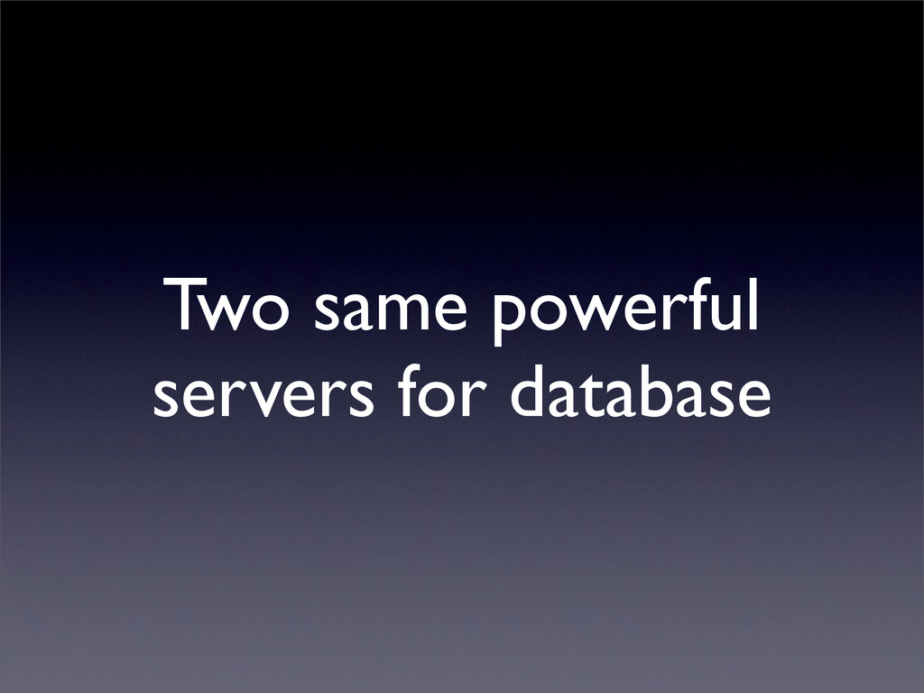 Two same powerful servers for database