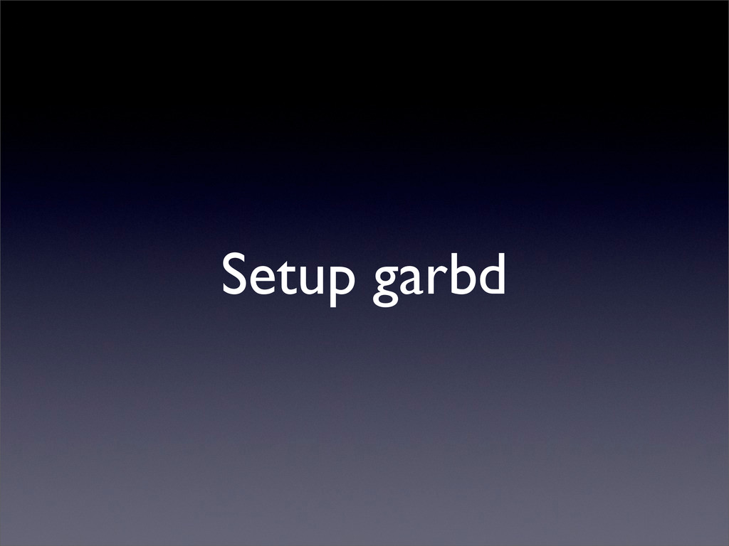 Setup garbd