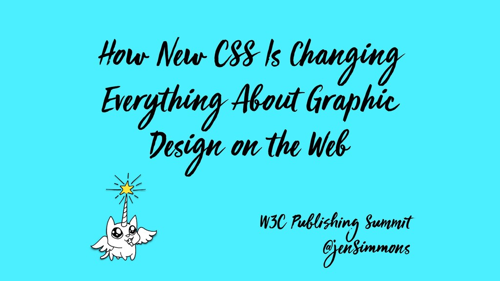 How New CSS Is Changing Everything About Graphi...