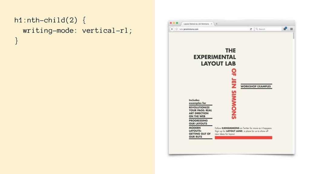 h1:nth-child(2) { writing-mode: vertical-rl; }