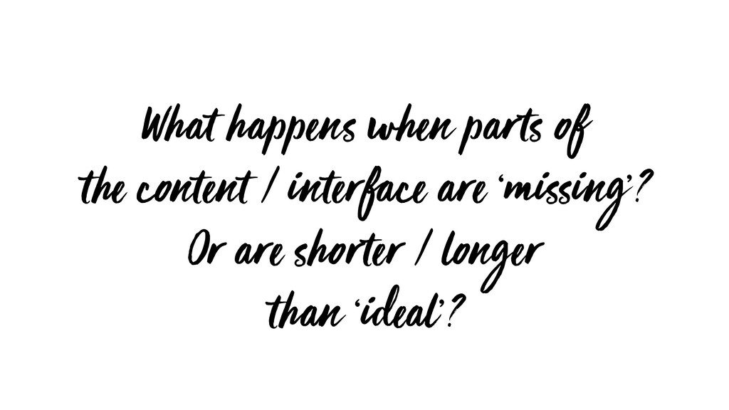 What happens when parts of the content / interf...