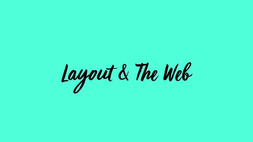 Layout & The Web