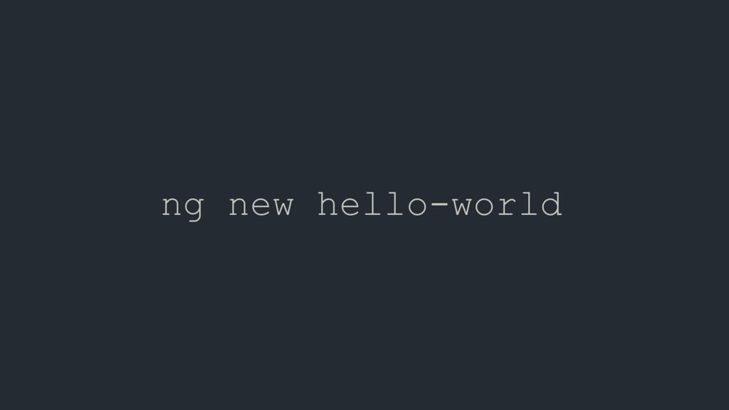 ng new hello-world