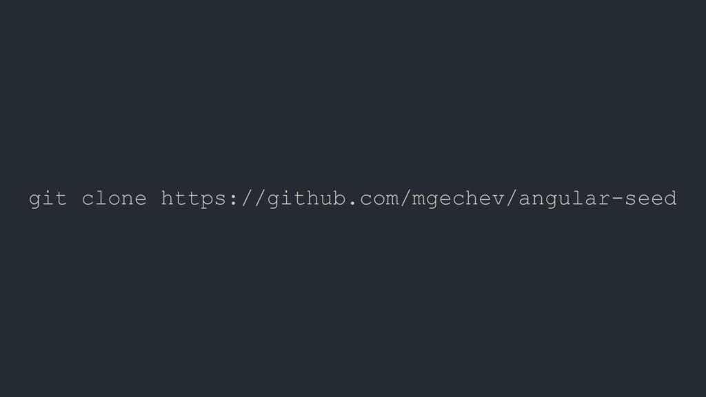 git clone https://github.com/mgechev/angular-se...