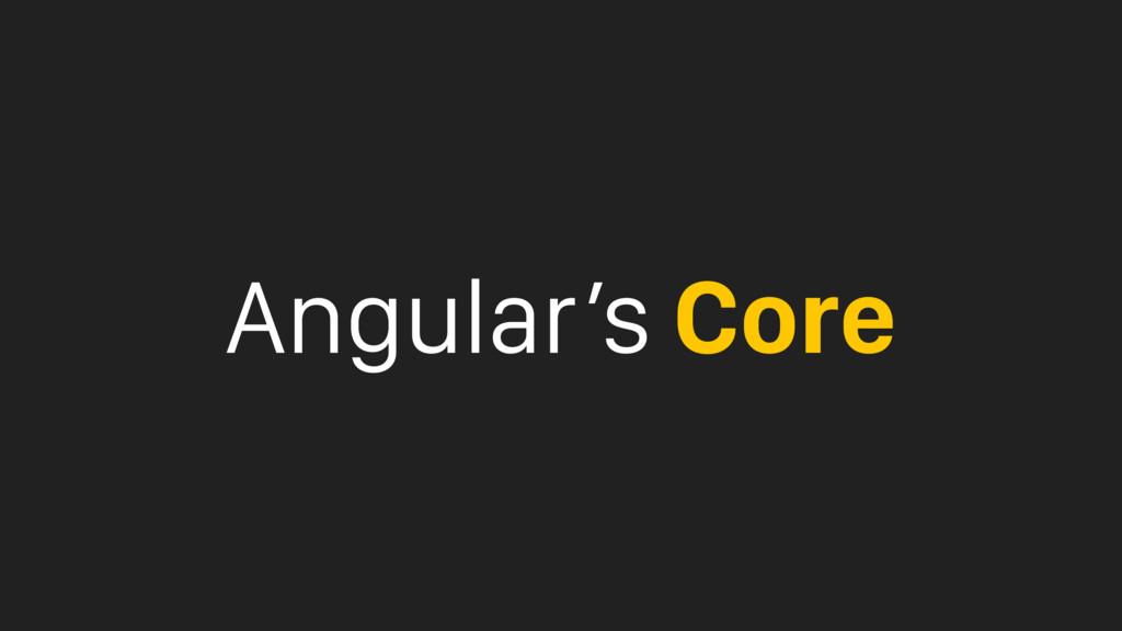 Angular's Core