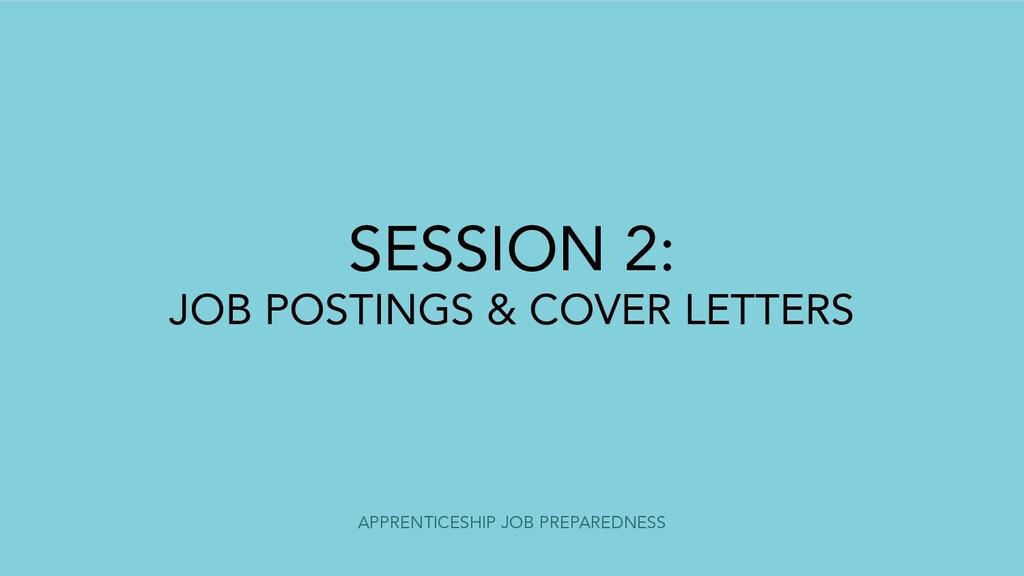 APPRENTICESHIP JOB PREPAREDNESS SESSION 2: JOB ...