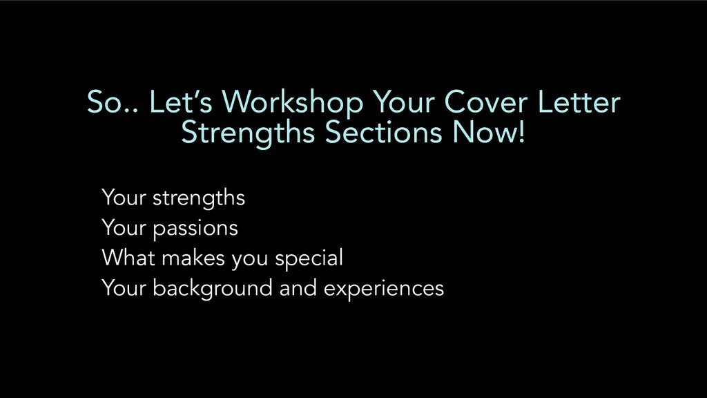 So.. Let's Workshop Your Cover Letter Strengths...