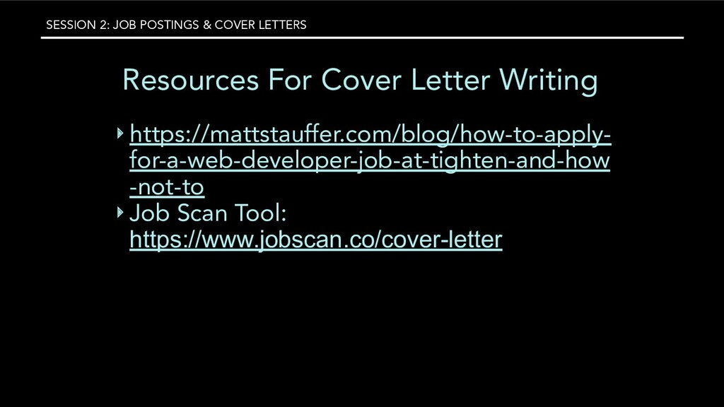SESSION 2: JOB POSTINGS & COVER LETTERS Resourc...