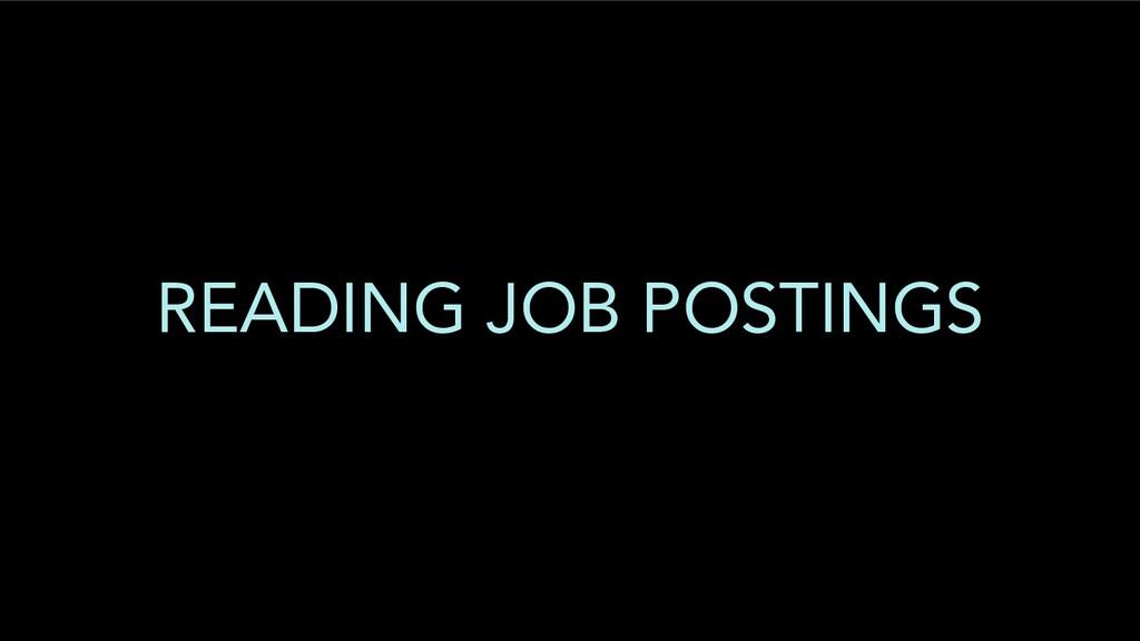 READING JOB POSTINGS