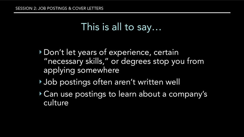 SESSION 2: JOB POSTINGS & COVER LETTERS This is...