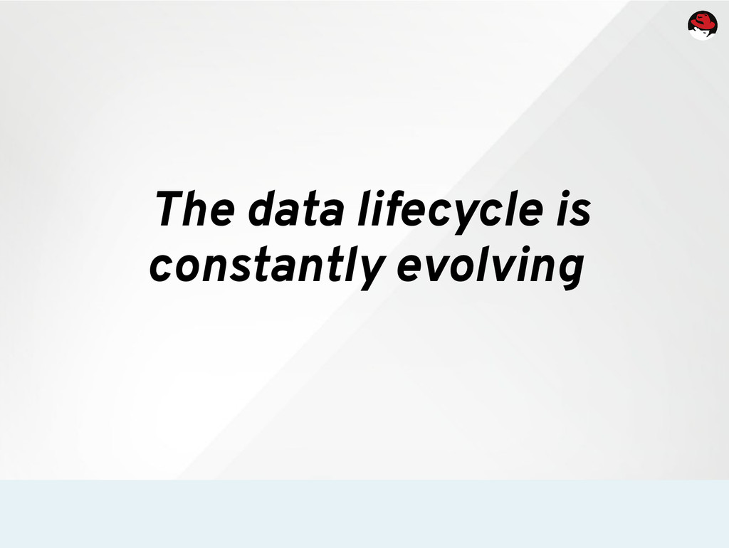 The data lifecycle is constantly evolving