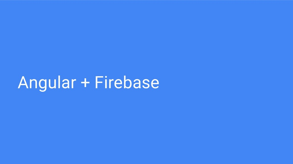 Angular + Firebase