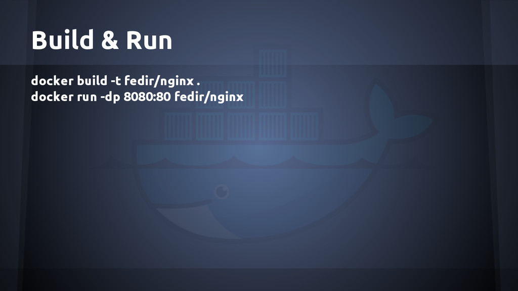 Build & Run docker build -t fedir/nginx . docke...