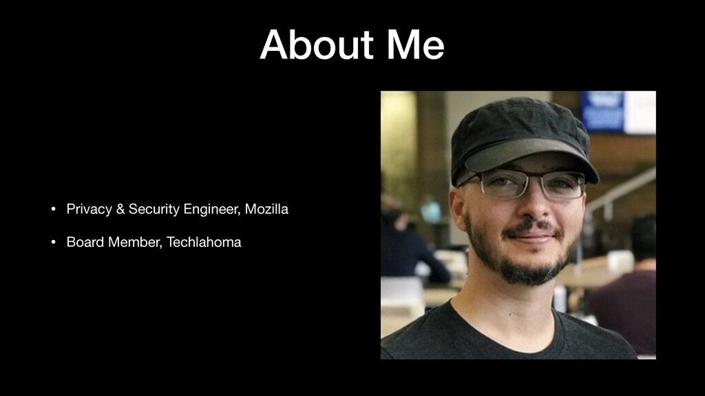 About Me • Privacy & Security Engineer, Mozilla...