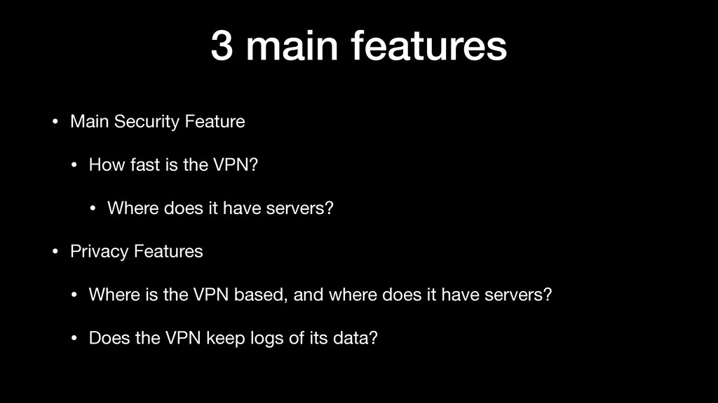 3 main features • Main Security Feature  • How ...