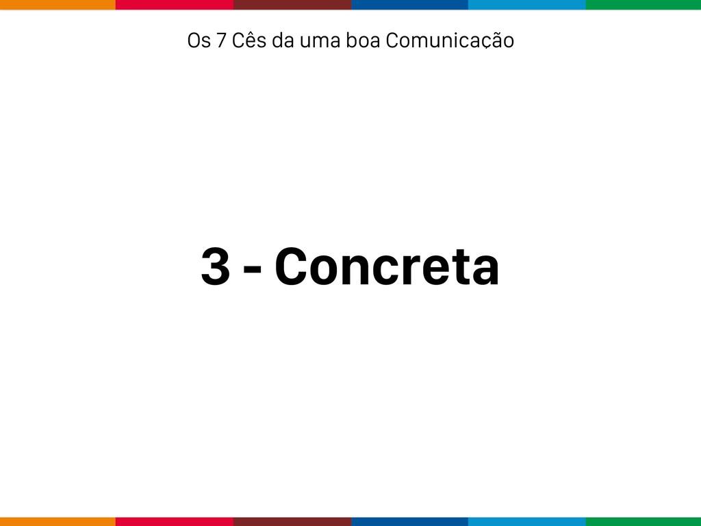 3 - Concreta Os 7 Cês da uma boa Comunicação