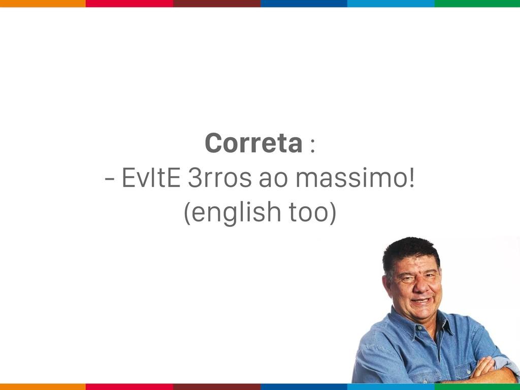 Correta : - EvItE 3rros ao massimo! (english to...