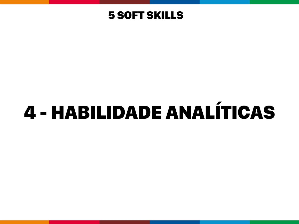 4 - HABILIDADE ANALÍTICAS 5 SOFT SKILLS
