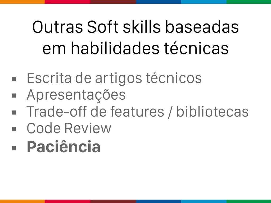 Outras Soft skills baseadas em habilidades técn...