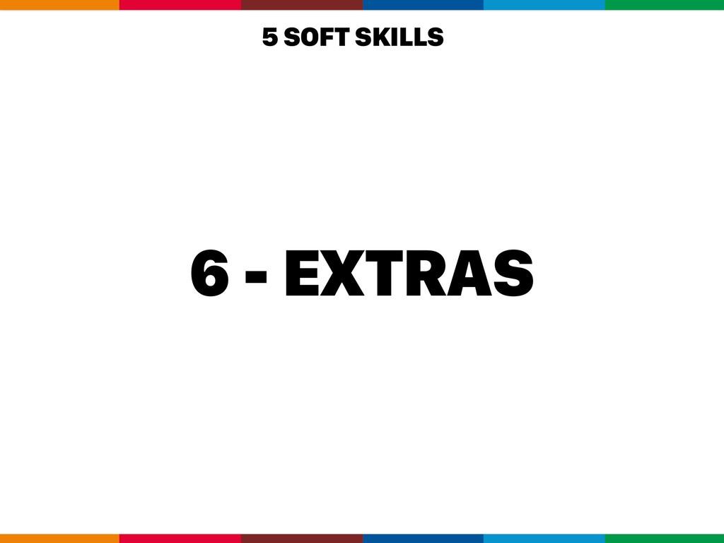 6 - EXTRAS 5 SOFT SKILLS