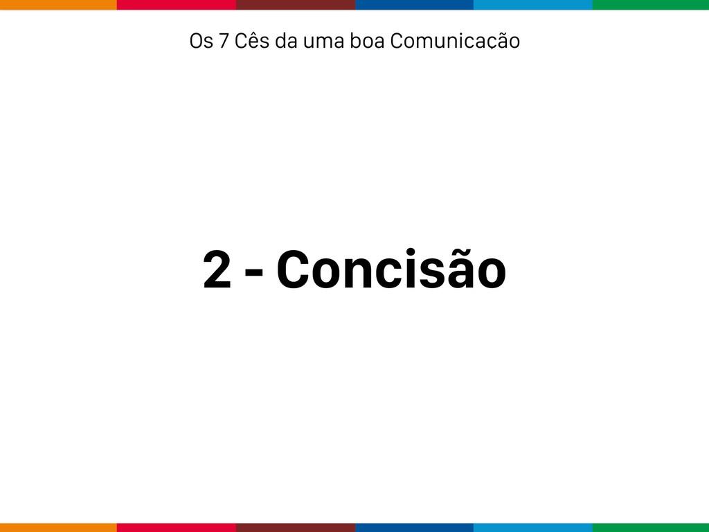 2 - Concisão Os 7 Cês da uma boa Comunicação
