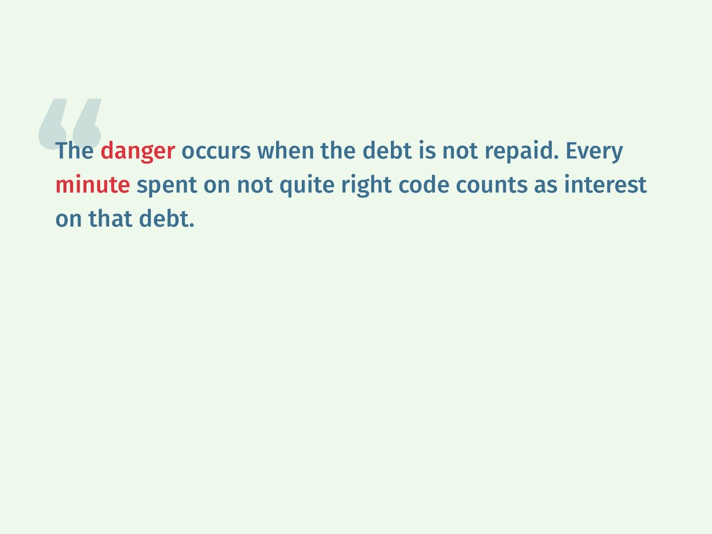 The danger occurs when the debt is not repaid. ...
