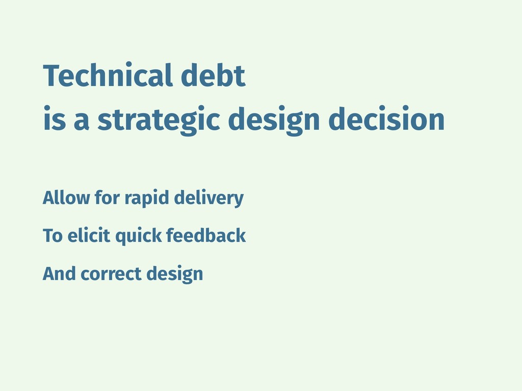 Technical debt is a strategic design decision A...