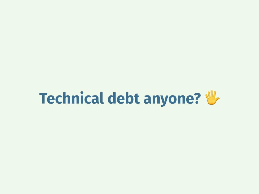 Technical debt anyone?