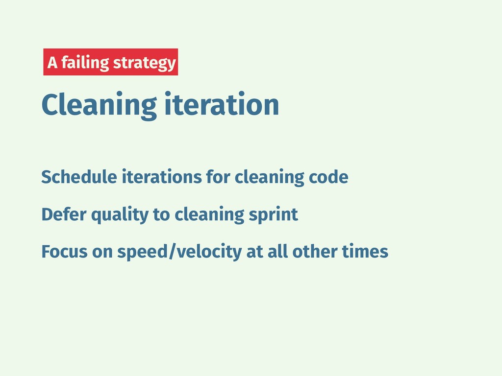 Cleaning iteration A failing strategy Schedule ...