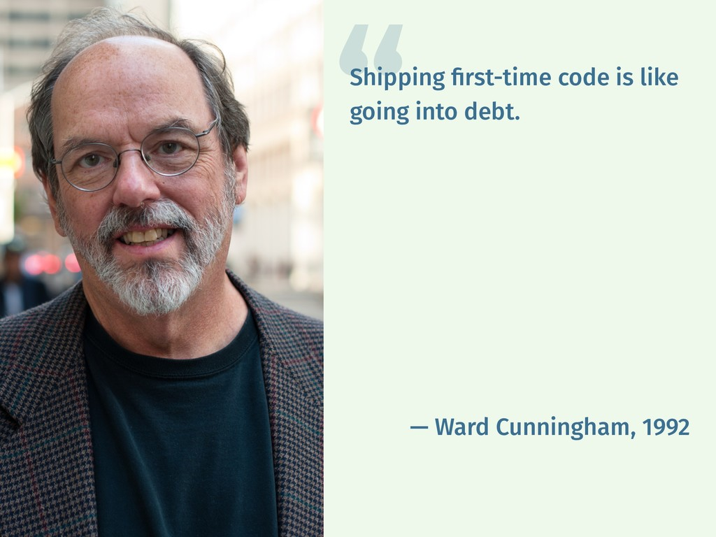 Shipping first-time code is like going into debt...