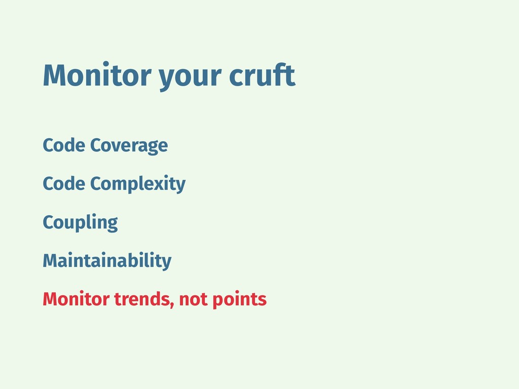 Monitor your cruft Code Coverage Code Complexit...