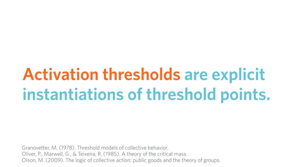 Activation thresholds are explicit instantiatio...