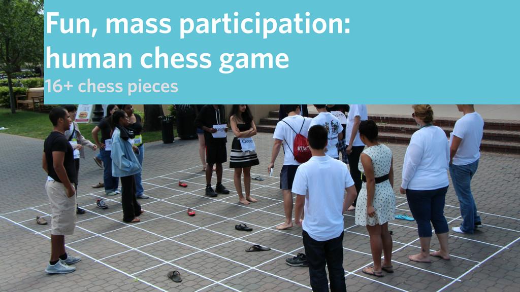 Fun, mass participation: human chess game 16+ c...