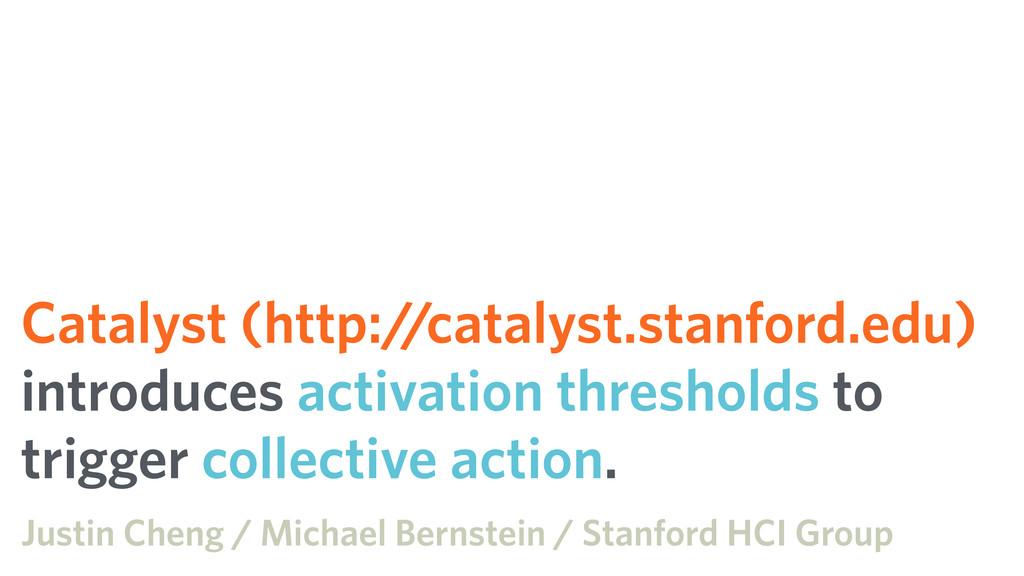 Catalyst (http://catalyst.stanford.edu) introdu...