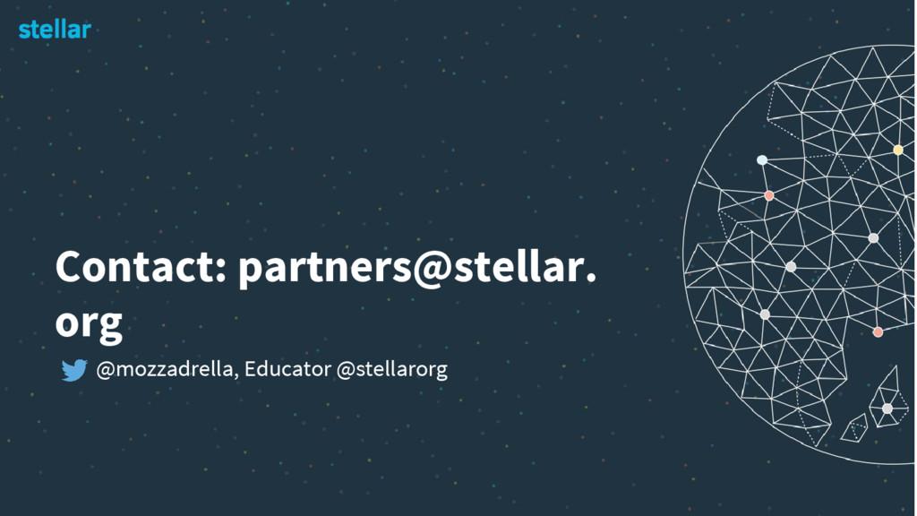 Contact: partners@stellar. org @mozzadrella, Ed...