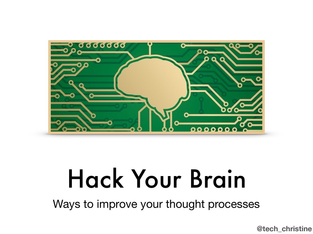 @tech_christine Hack Your Brain Ways to improve...