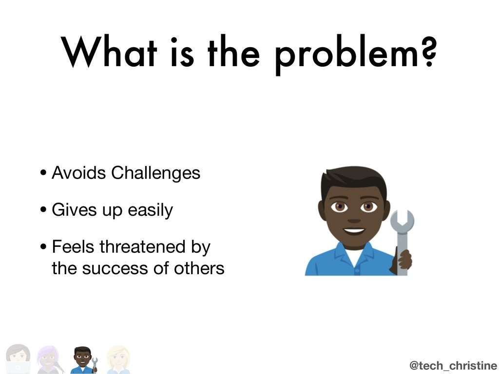 @tech_christine What is the problem? • Avoids C...