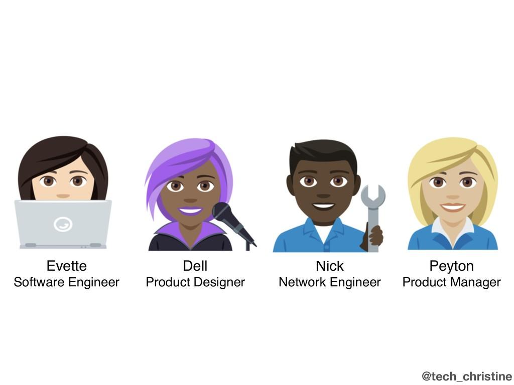 @tech_christine Evette Software Engineer Nick N...