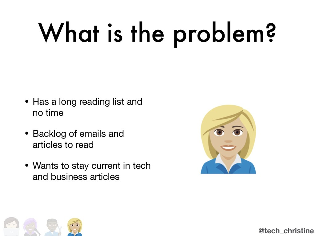 @tech_christine What is the problem? • Has a lo...