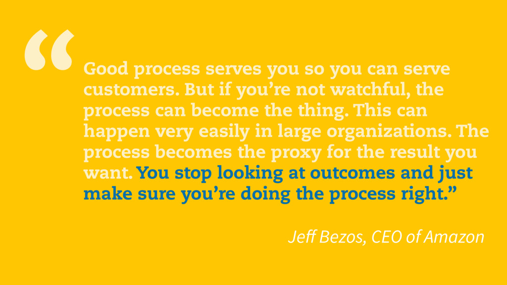 """Good process serves you so you can serve custo..."