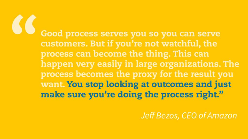 """Good process serves you so you can serve custo..."