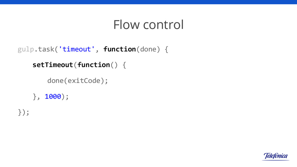 Flow control gulp.task('timeout', function(done...