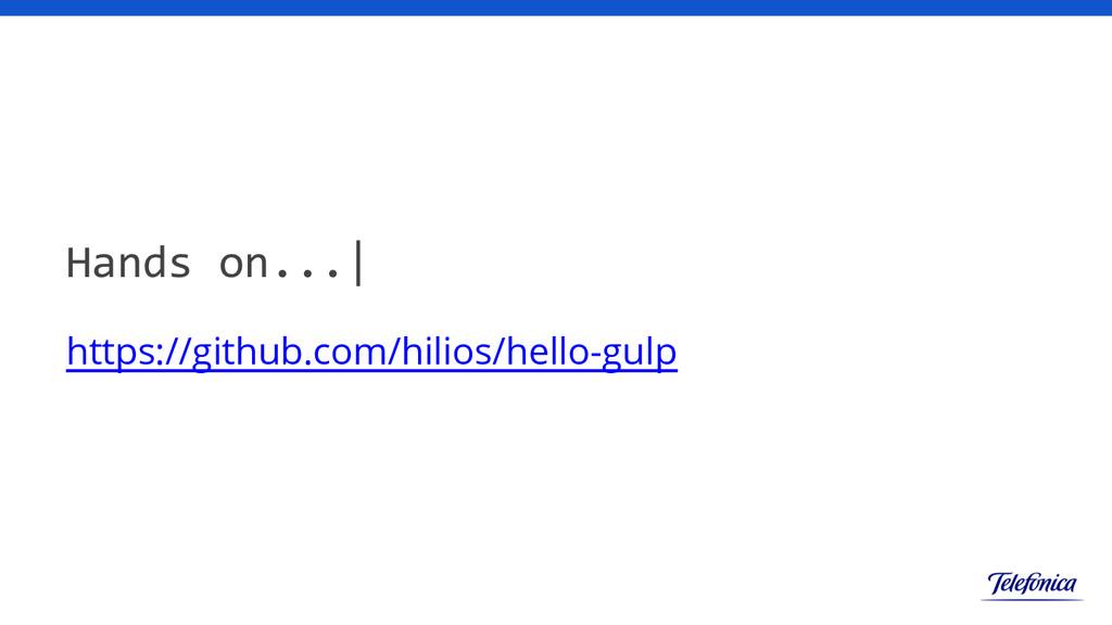 Hands on...| https://github.com/hilios/hello-gu...