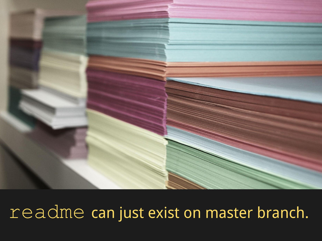 readme can just exist on master branch.