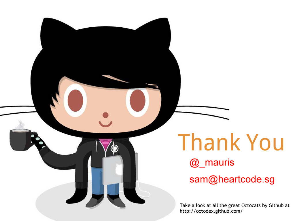 Thank You Take a look at all the great Octocats...