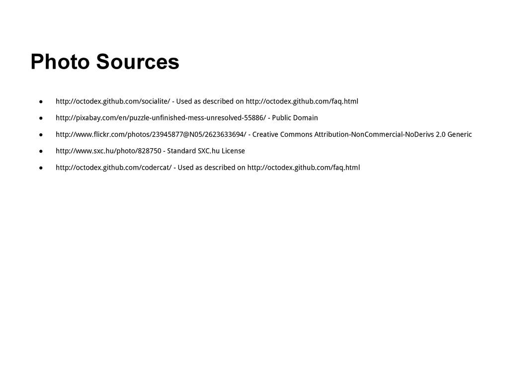Photo Sources ● http://octodex.github.com/socia...