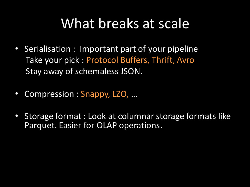 What breaks at scale • Serialisation : Importan...