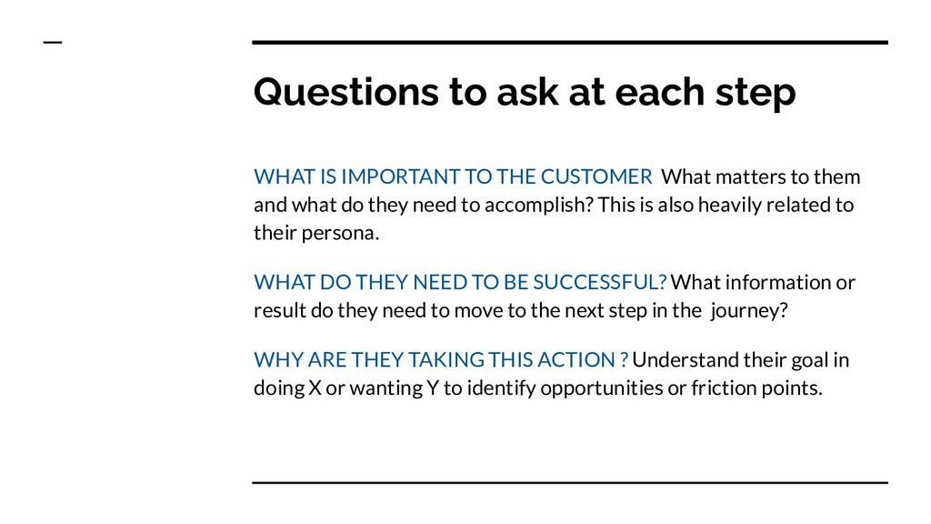Questions to ask at each step WHAT IS IMPORTANT...