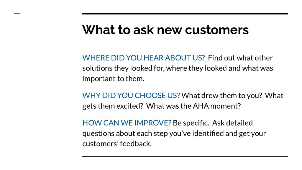 What to ask new customers WHERE DID YOU HEAR AB...