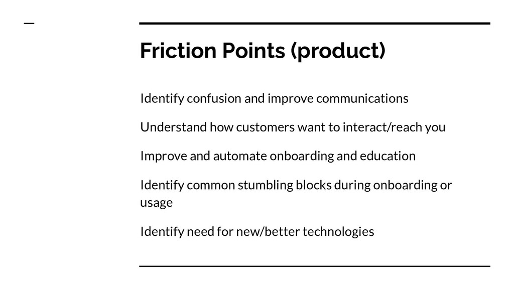 Friction Points (product) Identify confusion an...